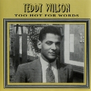 Image of Hep CD1012 - Teddy Wilson & His Orchestra - vol 1: Too Hot For Words