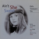 Image of Hep CD2002 - Eddie Thompson Trio - Ain't She Sweet