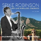Image of Hep CD2098 - Spike Robinson Quartet - Very Live in Boulder, Colorado