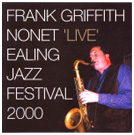 Image of Hep CD2081 - Frank Griffith Nonet - Ealing Jazz Festival 2000